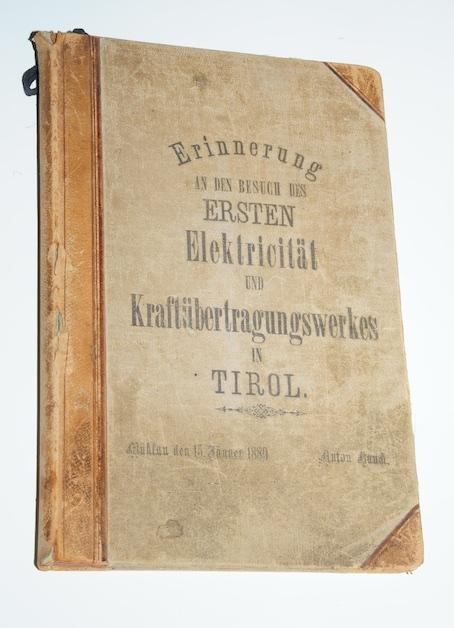 Erinnerung an den Besuch des ERSTEN Elektrizitäts- und Kraftübertragungswerkes in TIROL